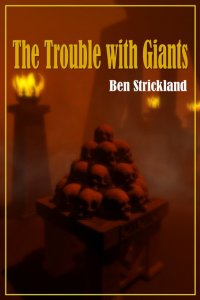 Ben Strickland - The Trouble with Giants, e-kirja
