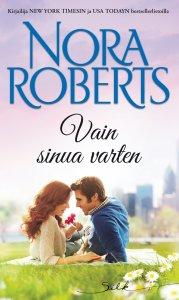 Nora Roberts - Vain sinua varten, e-kirja