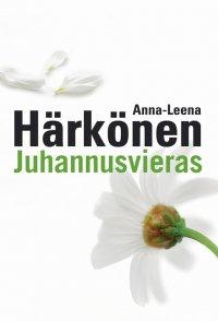 Anna-Leena Härkönen - Juhannusvieras, e-kirja