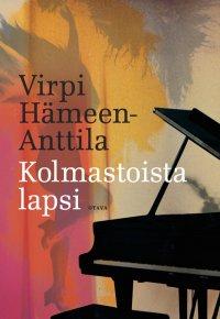 Virpi Hämeen-Anttila - Kolmastoista lapsi, e-kirja