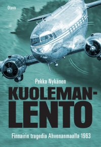 Pekka Nykänen - Kuolemanlento - Finnairin tragedia Ahvenanmaalla 1963, e-kirja