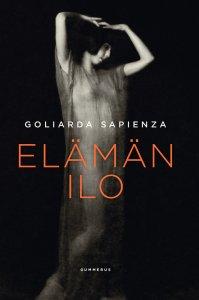 Goliarda Sapienza - Elämän ilo, e-kirja
