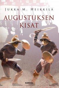 Jukka M. Heikkilä - Augustuksen kisat, e-kirja