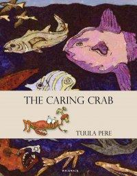 Tuula Pere - The Caring Crab, e-kirja