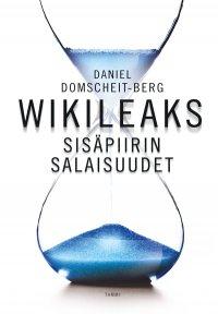Daniel Domscheit-Berg - WikiLeaks – sisäpiirin salaisuudet, e-kirja