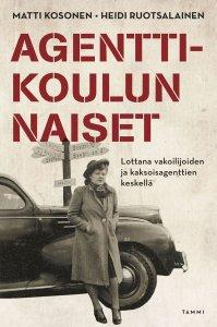 Kosonen Matti, Heidi Ruotsalainen - Agenttikoulun naiset, e-kirja