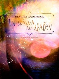 Henrika Andersson - En skärva av själen, e-kirja