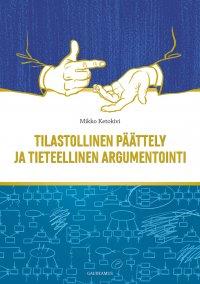 Mikko Ketokivi - Tilastollinen päättely ja tieteellinen argumentointi, e-kirja