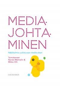 Mikko Villi (toim.), Nando Malmelin (toim.) - Mediajohtaminen, e-kirja