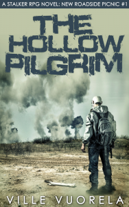 Ville Vuorela - The Hollow Pilgrim – A Stalker RPG