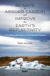 Risto Isomäki - 66 Ways to Absorb Carbon and Improve the Earth's Reflectivity – From Reasonable Options to Mad Scientist Solutions, e-kirja