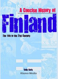 Soile Varis - A Concise History of Finland: the 11th to the 21st Century, e-kirja