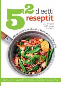 Mimi Spencer & Tri Sarah Schenker - 5:2-dieetti reseptit, e-kirja