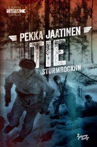 Pekka Jaatinen - Tie Sturmbockiin. Lapin sotaa länsirajalla, e-kirja
