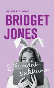 Helen Fielding - Bridget Jones – elämäni sinkkuna, e-kirja