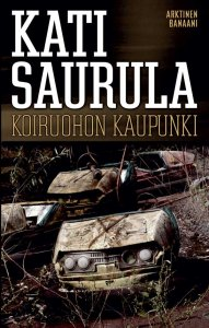Kati Saurula - Koiruohon kaupunki, e-kirja