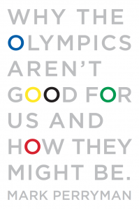 Mark Perryman - Why the Olympics Aren't Good for Us, and How They Can Be, e-kirja