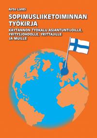 Arto Lahti - SOPIMUSLIIKETOIMINNAN TYÖKIRJA - Käytännön työkalu asiantuntijoille, yritysjohdolle, yrittäjille ja muille, e-kirja