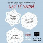 John Green, Maureen Johnson, Lauren Myracle - Let It Snow, äänikirja