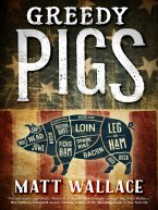 Matt Wallace - Greedy Pigs, e-kirja