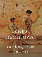 Ernest Hemingway - The Dangerous Summer, e-kirja