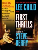 Lee Child, Michael Palmer, Daniel James Palmer, Karen Dionne, J. T. Ellison, Ryan Brown, Rip Gerber, Sean Michael Bailey - First Thrills, Volume 1, e-kirja