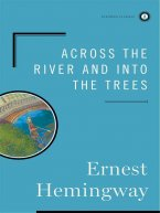 Ernest Hemingway - Across the River and Into the Trees, e-kirja