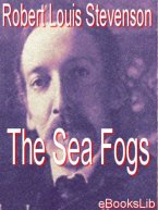 Robert Louis Stevenson - The Sea Fogs, e-kirja