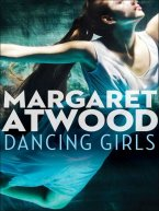 Margaret Atwood - Dancing Girls, e-kirja