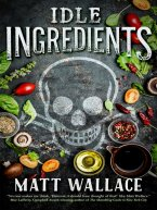 Matt Wallace - Idle Ingredients, e-kirja