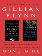 Gillian Flynn - The Novels of Gillian Flynn, e-kirja