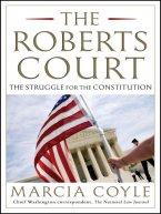 Marcia Coyle - The Roberts Court, e-kirja
