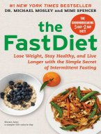 Michael Mosley, Mimi Spencer - The FastDiet--Revised & Updated, e-kirja
