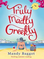 Mandy Baggot - Truly, Madly, Greekly, e-kirja