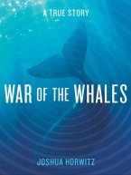Joshua Horwitz - War of the Whales, e-kirja