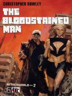 Christopher Rowley - The Bloodstained Man: Netherworld Book Two, e-kirja