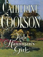 Catherine Cookson - Kate Hannigan's Girl, e-kirja