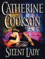 Catherine Cookson - The Silent Lady, e-kirja