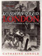 Catharine Arnold - Underworld London, e-kirja