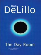Don DeLillo - The Day Room, e-kirja