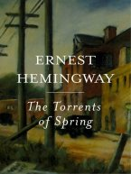 Ernest Hemingway - The Torrents of Spring, e-kirja