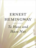 Ernest Hemingway - To Have and Have Not, e-kirja