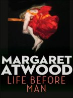 Margaret Atwood - Life Before Man, e-kirja
