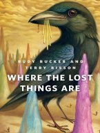 Rudy Rucker, Terry Bisson - Where the Lost Things Are, e-kirja