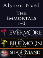 Alyson Noel - The Immortals Bundle 1-3, e-kirja