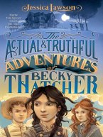 Jessica Lawson - The Actual & Truthful Adventures of Becky Thatcher, e-kirja