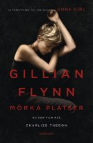 Gillian Flynn - Mörka platser (Movie Tie-In Edition), e-kirja