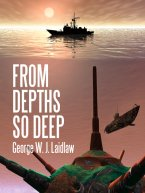 George W. Laidlaw - From Depths So Deep, e-kirja
