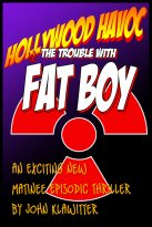 John Klawitter - The Trouble with Fat Boy, e-kirja