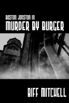 Biff Mitchell - Boston Jonson in Murder by Burger, e-kirja